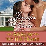 Arrow to the Heart | Jennifer Blake
