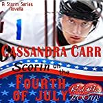 Scorin' on the Fourth of July: Red Hot and Boom and Story and a Storm Series | Cassandra Carr