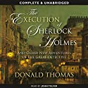 The Execution of Sherlock Holmes (       UNABRIDGED) by Donald Thomas Narrated by John Telfer