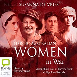 Heroic Australian Women in War | [Susanna de Vries]