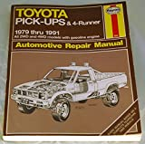 img - for Toyota Pick-Ups & 4-Runner: 1979 Thru 1991, All 2wd and 4wd Models With Gasoline Engine Automotive Repair Manual book / textbook / text book