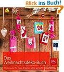 Das Weihnachtsdeko-Buch: Winterzauber...