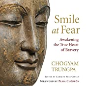 Smile at Fear: Awakening the True Heart of Bravery | [Chögyam Trungpa, Carolyn Rose Gimian (editor), Pema Chödrön (foreword)]