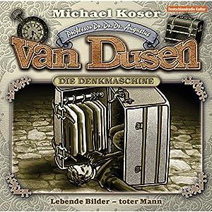 Lebende Bilder - toter Mann (Professor van Dusen 10) Hörspiel