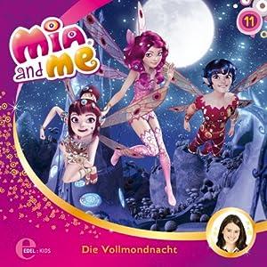 Die Vollmondnacht (Mia and Me 11) Hörspiel