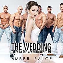 The Wedding: Taken by the Men Who Raised Me (       UNABRIDGED) by Amber Paige Narrated by Amber Paige