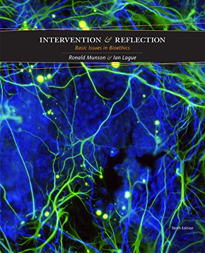 Intervention and Reflection: Basic Issues in Bioethics, by Ronald Munson, Ian Lague