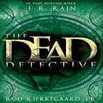 The Dead Detective | J.R. Rain,Rod Kierkegaard Jr.