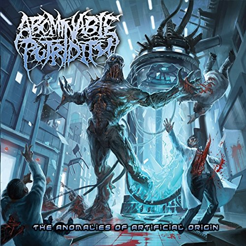 Abominable Putridity - The Anomalies Of Artificial Origin (2015) [FLAC] Download