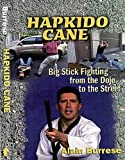 HAPKIDO CANE - Big Stick Fighting from the Dojo to the Street