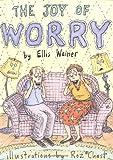 The Joy of Worry