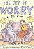 The Joy of Worry (0811841391) by Weiner, Ellis