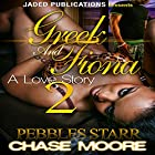 Greek and Fiona 2: The Finale Hörbuch von Pebbles Starr, Chase Moore Gesprochen von: Katt Kampbell