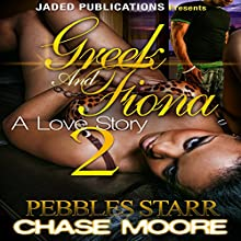 Greek and Fiona 2: The Finale Audiobook by Pebbles Starr, Chase Moore Narrated by Katt Kampbell