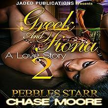 Greek and Fiona 2: The Finale | Livre audio Auteur(s) : Pebbles Starr, Chase Moore Narrateur(s) : Katt Kampbell