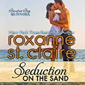 Seduction on the Sand: The Billionaires of Barefoot Bay, Book 2 | Roxanne St. Claire