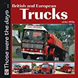 Colin Peck British and European Trucks of the 1970s (Those were the days series)