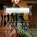 The Cavendon Luck: A Novel Audiobook by Barbara Taylor Bradford Narrated by Anna Bentinck