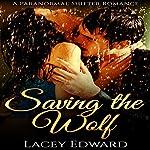 Shifter Romance: Saving the Wolf | Lacey Edward