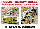 Public Therapy Buses, Information Specialty Bums, Solar Cook-A-Mats and Other Visions of the 21st Century (0312055455) by Johnson, Steven M.