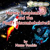 Harvey Rumplemeyer and the Planet Discombobulated