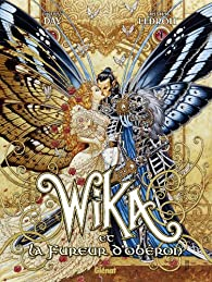 Wika, tome 1 : Wika et la fureur d'Obéron par Day