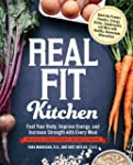 Real Fit Kitchen: Fuel Your Body, Imp...