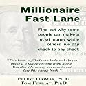 The Millionaire Fast Lane: Find out Why Some People Can Make a Lot of Money While Others Live Pay Check to Pay Check Audiobook by Elliot Thomas, Tom Ferriat Narrated by Samuel Fleming