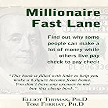 The Millionaire Fast Lane: Find out Why Some People Can Make a Lot of Money While Others Live Pay Check to Pay Check (       UNABRIDGED) by Elliot Thomas, Tom Ferriat Narrated by Samuel Fleming