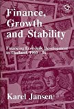 img - for Finance, Growth and Stability: Financing Economic Development in Thailand, 1960-1986 book / textbook / text book