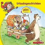 Urlaubsgeschichten (Pixi Hören) | Simone Nettingsmeier,Katrin M. Schwarz,Stefanie Fiebrig,Rüdiger Paulsen