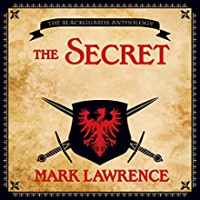 The Secret: A Broken Empire Tale (       UNABRIDGED) by Mark Lawrence Narrated by Tim Gerard Reynolds