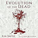 Evolution of the Dead Audiobook by R. M. Smith Narrated by Dan McGowan