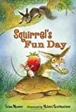 Squirrel's Fun Day (Candlewick Readers)