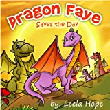 Childrens Book:Dragon Faye Saves the Day (Happy Childrens Book Collection)
