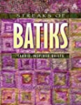 Streaks of Batiks: Fabric-Inspired Qu...
