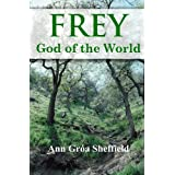 Frey, God of the Worldby Ann Groa Sheffield