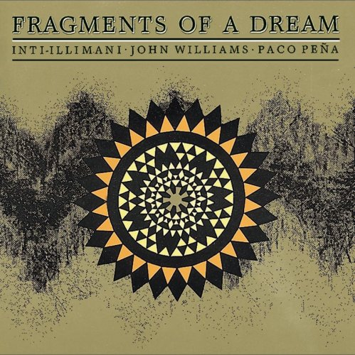 Inti-Illimani/John Williams - Fragments Of A Dream - Zortam Music