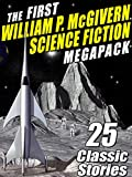 img - for The First William P. McGivern Science Fiction Megapack: 25 Classic Stories book / textbook / text book