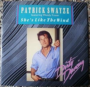 """PATRICK SWAYZE - 12"""" SINGLE - SHE'S LIKE THE WIND [ VINYL ..."""