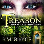 Treason: Book Two of the Grimoire Saga | S. M. Boyce