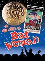 Mystery Science Theater 3000: The Wild World of Batwoman