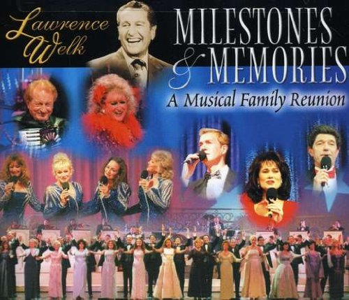 Milestones & Memories by Lawrence Welk, Guy & Ralna, The Lennon Sisters, Myron Floren and Jo Ann Castle