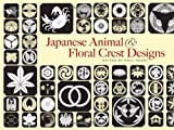 Japanese Animal and Floral Crest Designs (Dover Pictorial Archive)