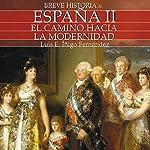 Breve historia de España II: El camino hacia la modernidad | Luis Enrique Íñigo Fernández