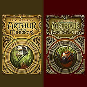 Arthur and the Minimoys & Arthur and the Forbidden City Audiobook