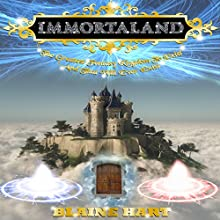 Immortaland: The Greatest Fantasy Kingdom to Exist and That Will Ever Exist | Livre audio Auteur(s) : Blaine Hart Narrateur(s) : Jason Damron