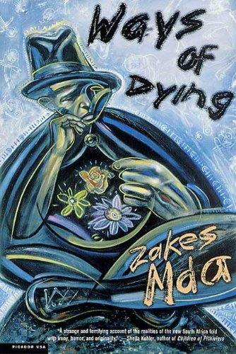 Ways of Dying: A Novel, by Zakes Mda