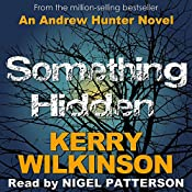 Something Hidden: Andrew Hunter, Book 2 | Kerry Wilkinson
