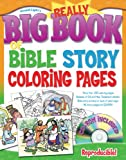 img - for Really Big Book of Bible Story Coloring Pages with CD-ROM: Great Bible stories illustrated by easy-to-use Bible coloring pages; Bible story included on the reverse side! (Big Books) book / textbook / text book